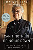Can't Nothing Bring Me Down: Chasing Myself in the Race against Time by Ida Keeling (Author) #Kindle US #NewRelease #Sports #eBook #ad