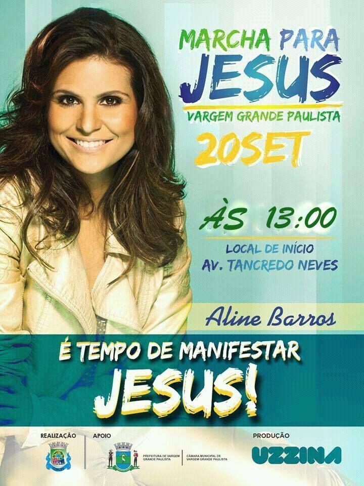 4ª Edição - MARCHA PARA JESUS VARGEM GRANDE PAULISTA, dia 20 de setembro de 2014 - PRESENÇA: Bandas Regionais, Marcelo Aguiar e Aline Barros