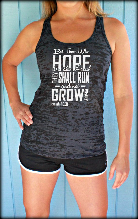 Womens Burnout Workout Tank Top. They Shall Run and not Grow Weary. Isaiah 40 31. Fitness Motivation. Motivational Tank. Weight Loss Inspiration. Gift for Runner. Keep Running the Race. Hebrews 12 1. Christian Clothing. Womens Motivational Workout Clothing. Motivational Quote. by BraveAngelShop
