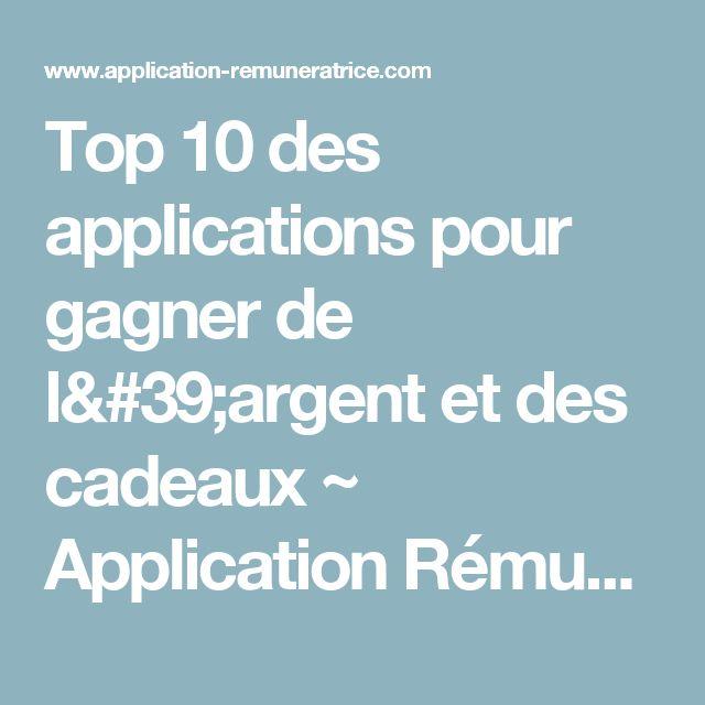 Top 10 des applications pour gagner de l'argent et des cadeaux ~ Application Rémunératrice