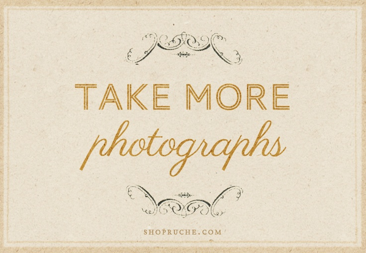 New Year's Resolutions Day 3 | Take more photographs.