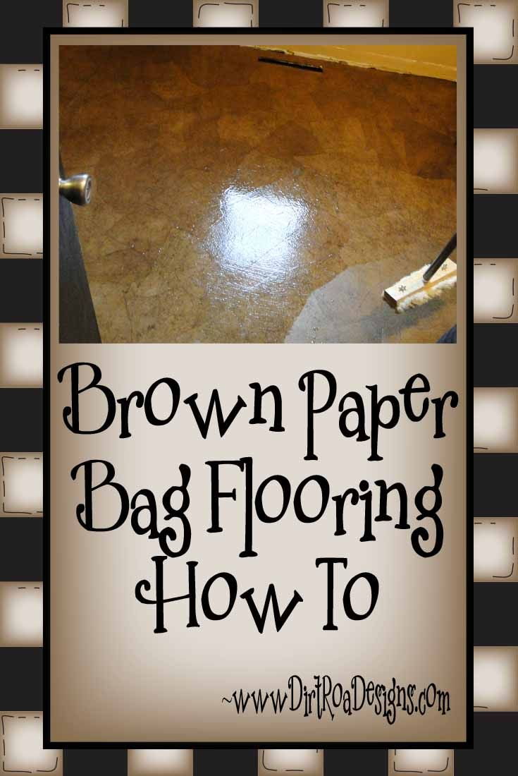How To Lay A Brown Paper Bag Floor. A Great Alternative, Inexpensive , DIY  Flooring Treatment. | Flooring | Pinterest | Brown Paper Bag Floor, Paper  Bag ...