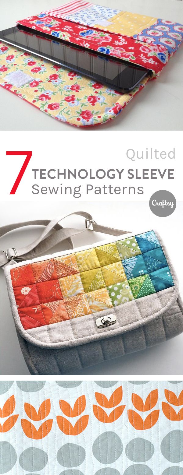 Keep your iPad or Kindle safe from scratches and dirt with a quilted technology sleeve. Check out or top 7 patterns on the Craftsy blog.