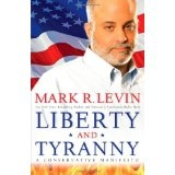 Liberty and Tyranny: A Conservative Manifesto (Hardcover)By Mark R. Levin