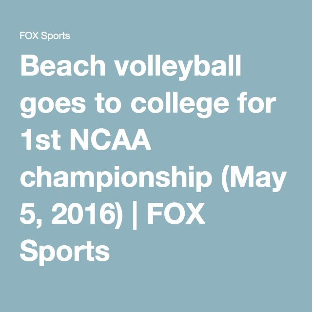Beach volleyball goes to college for 1st NCAA championship (May 5, 2016) | FOX Sports