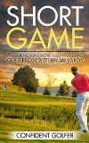 Free Kindle Book -  [Sports & Outdoors][Free] Short Game: 10 Scoring Zone Secrets to Mastering Golf from Within 120 Yards