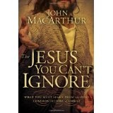 The Jesus You Can't Ignore: What You Must Learn from the Bold Confrontations of Christ (Hardcover)By John F. MacArthur