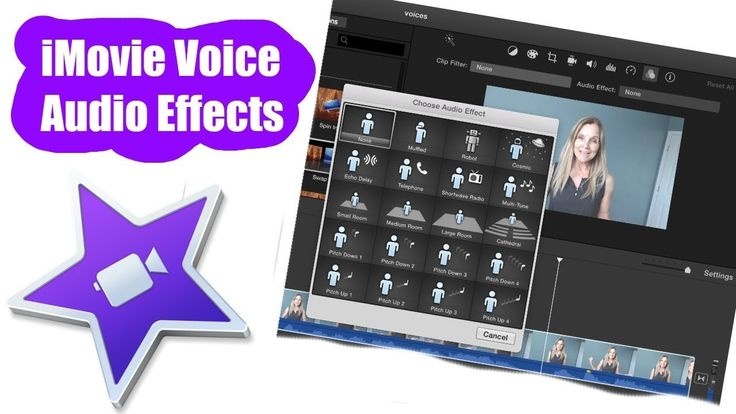 How to create voice audio effects in imovie from low