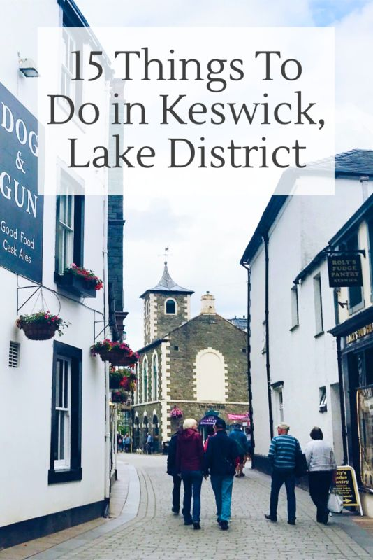 15 things to do in Keswick, Lake District