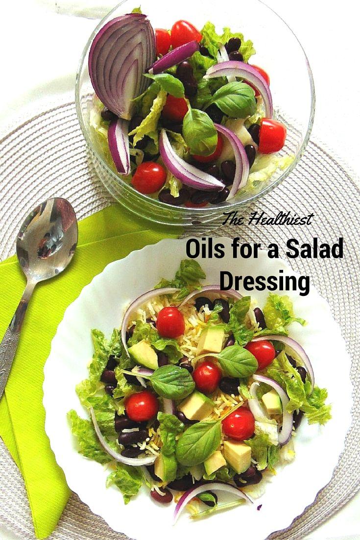 The Healthiest Oils for a Salad Dressing  What Is the Best Oil for Cooking? Healthy Cooking Oils #food #healthyfood zdrowie jest kwestią równowagi. Dla uzyskania tej równowagi od strony kulinarnej niezbędna jest różnorodność tego, co ląduje na naszym talerzu.