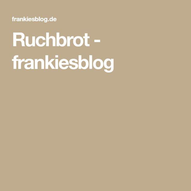 Ruchbrot - frankiesblog