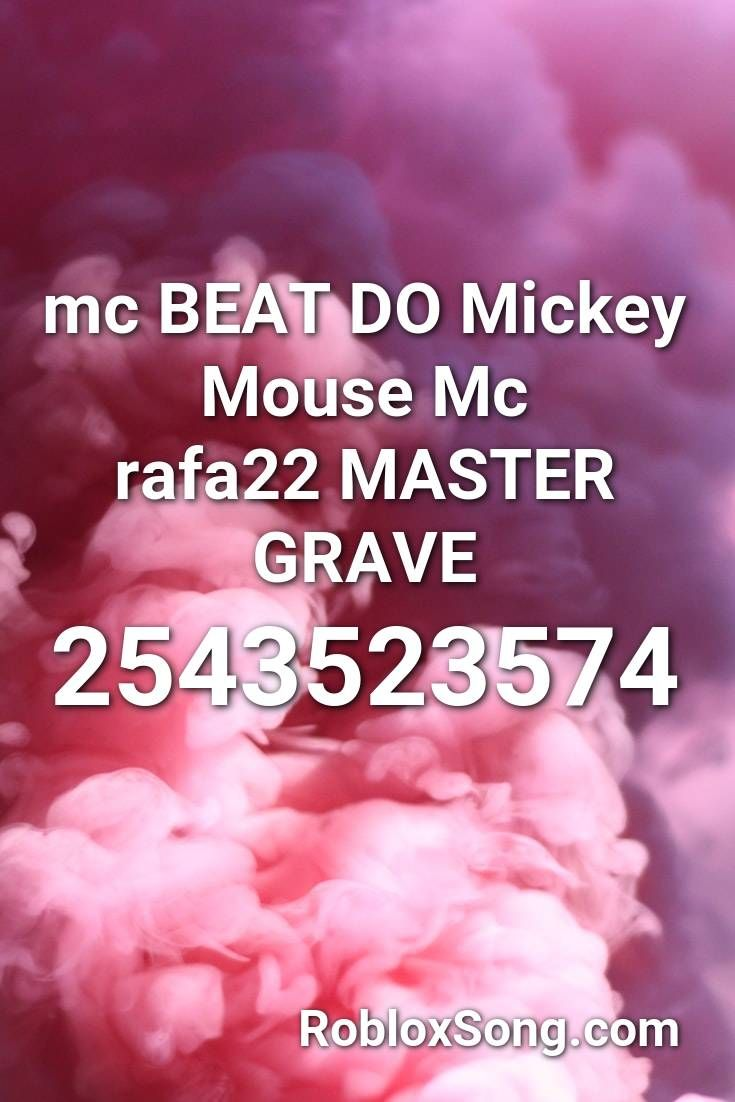 Mc Beat Do Mickey Mouse Mc Rafa22 Master Grave Roblox Id Roblox Music Codes In 2020 Roblox Mickey Mouse Mickey