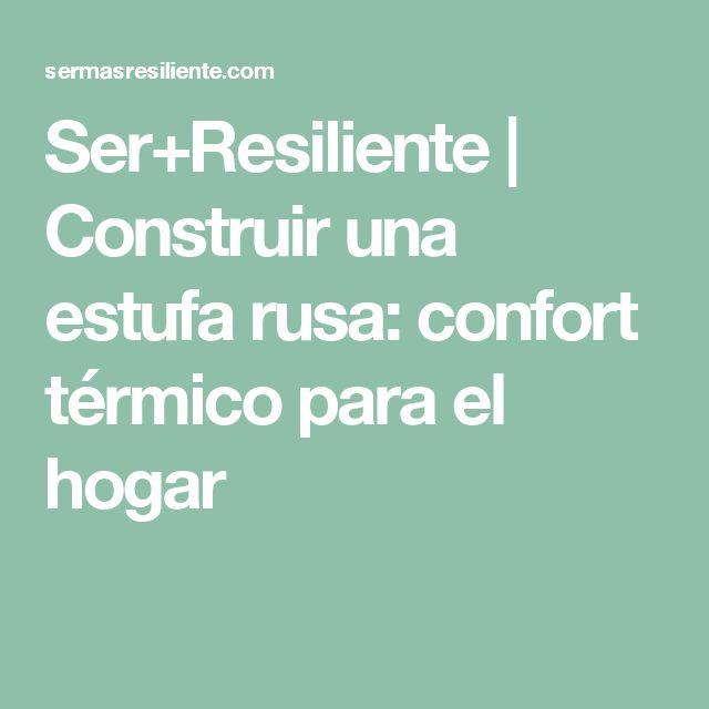Ser+Resiliente | Construir una estufa rusa: confort térmico para el hogar