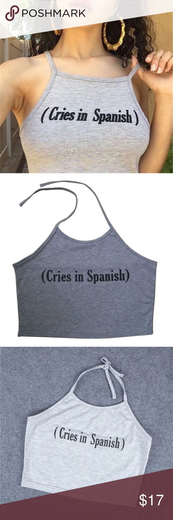"""Cries in Spanish crop top BRAND New   Gender:Women Material:Ployester Clothing Length:short Pattern Type:Letter Sleeve Style:Regular Style:Fashion Color: as picture  Package include:1PC Tops    Size   Length    Bust                                                     Small 12.6"""".       34.6"""" Tops Crop Tops"""