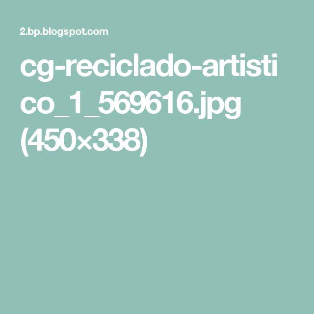 cg-reciclado-artistico_1_569616.jpg (450×338)