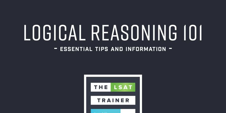 LSAT Logical Reasoning 101: Includes sample problems, information about question types, study suggestions, and more. Includes article, video, and infographics.
