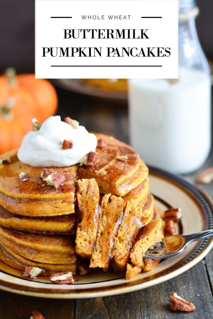 Whole Wheat Buttermilk Pumpkin Pancakes Recipe Best Breakfast Recipes Pumpkin Pancakes Pumpkin Recipes
