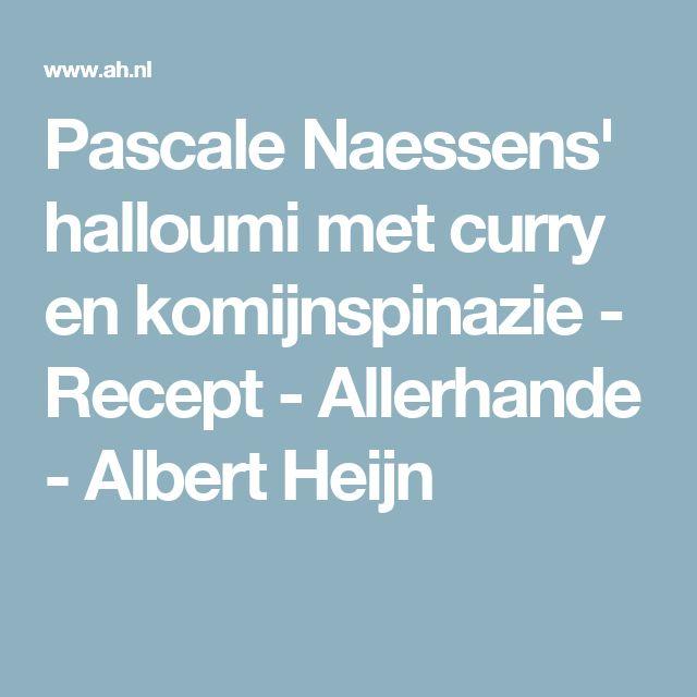 Pascale Naessens' halloumi met curry en komijnspinazie - Recept - Allerhande - Albert Heijn