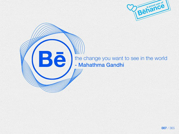 """Be the change you want to see in the world"" - Mahathma Gandhi #behance #dailycreative #dailydesign #quotes"