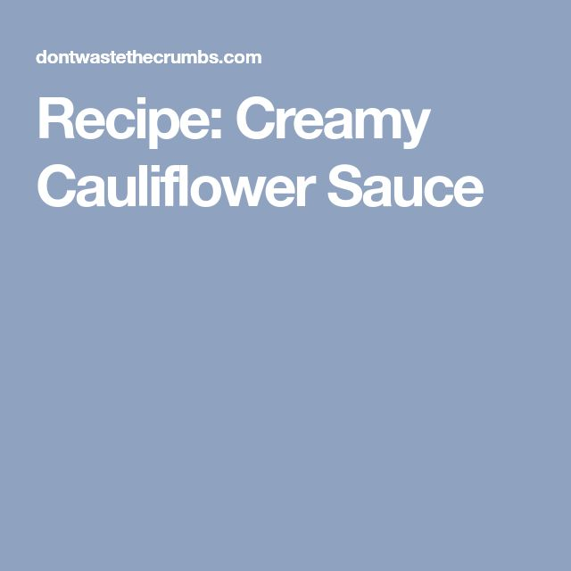 Recipe: Creamy Cauliflower Sauce