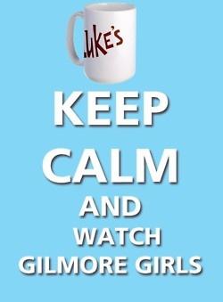 Gilmore Girls!!: Favorite Things, My Life, Movie, Keep Calm, Gilmore Girls, Gilmoregirls, Watch Gilmore