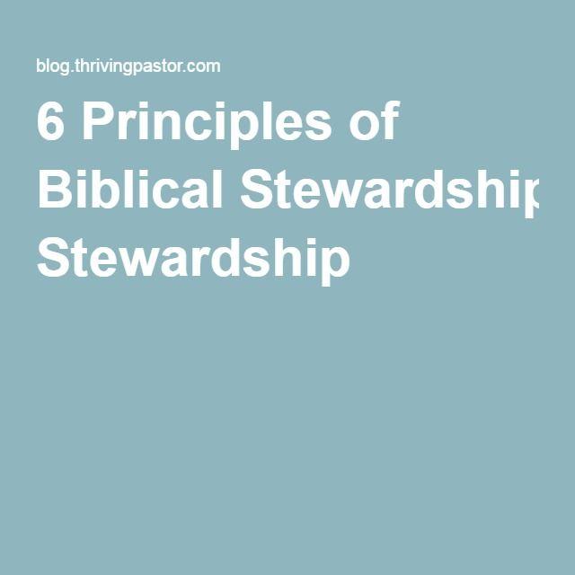 6 Principles of Biblical Stewardship