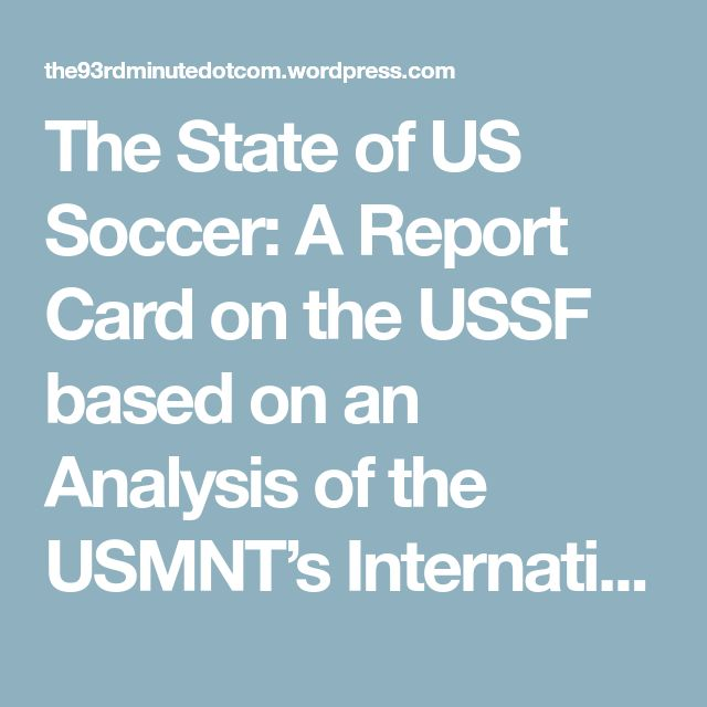 The State of US Soccer: A Report Card on the USSF based on an Analysis of the USMNT's International Tournament Results from 1990 until Today – the93rdminute