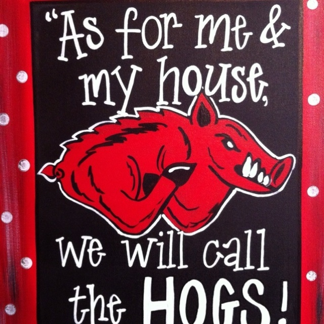 Call the hogs! This ones for Chris,Taylor and PawPaw.