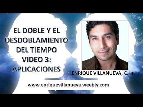 El Doble y El Desdoblamiento del Tiempo   Video 3: Aplicaciones   Enrique Villanueva - YouTube