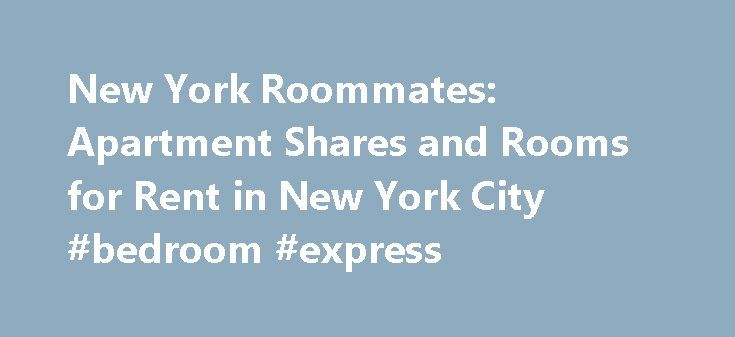 New York Roommates: Apartment Shares and Rooms for Rent in New York City #bedroom #express http://bedrooms.remmont.com/new-york-roommates-apartment-shares-and-rooms-for-rent-in-new-york-city-bedroom-express/  #bedroom for rent # Search Rooms For Rent in New York City Roommates and Apartment Shares in New York New York Habitat has a growing inventory of rooms to rent [...]