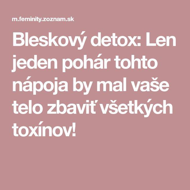 Bleskový detox: Len jeden pohár tohto nápoja by mal vaše telo zbaviť všetkých toxínov!