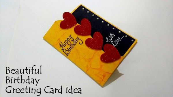 22 Easy Unique And Fun Diy Birthday Cards To Show Them Your Love Birthday Card Craft Birthday Cards For Girlfriend Simple Birthday Cards