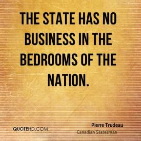 More Pierre Trudeau Quotes on www.quotehd.com - #quotes #bedrooms #business #nation #state