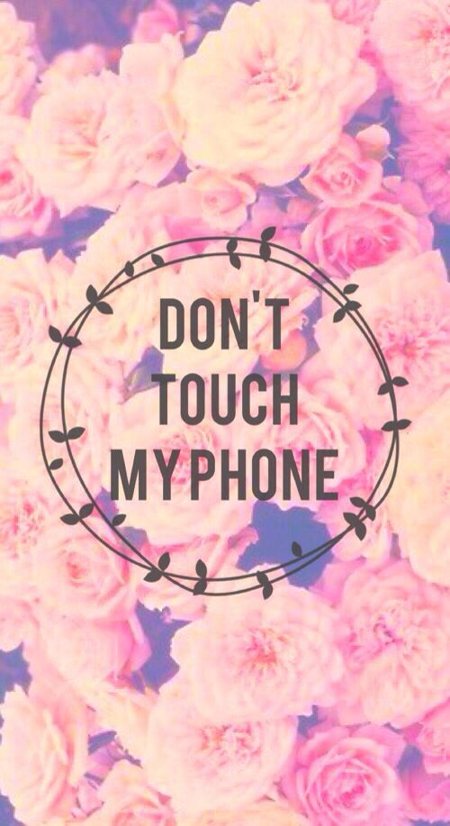 Don't touch my phone Phone Fondos Flowers Hipster