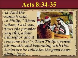 """Daily Devotions:   Acts 8: 34The Ethiopianasked Philip, """"Tell me, p..."""
