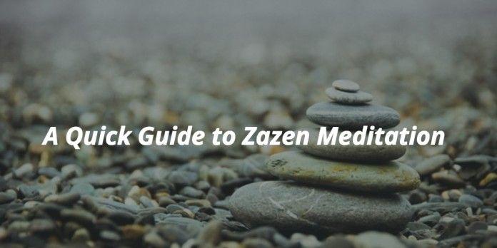 A Quick Guide to Zazen Meditation #Zazen #Meditation #Zen #Buddhism #Buddha #Mindfulness