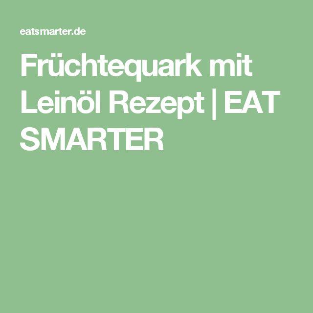 Früchtequark mit Leinöl Rezept | EAT SMARTER