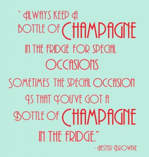 Key to a good marriage as my mother would say. Always a bottle in the fridge :) @Christine Ballisty Ballisty Kolek www.christinekolek.com #ChampagneQuotes #FavoriteQuotes #ChristineKolek