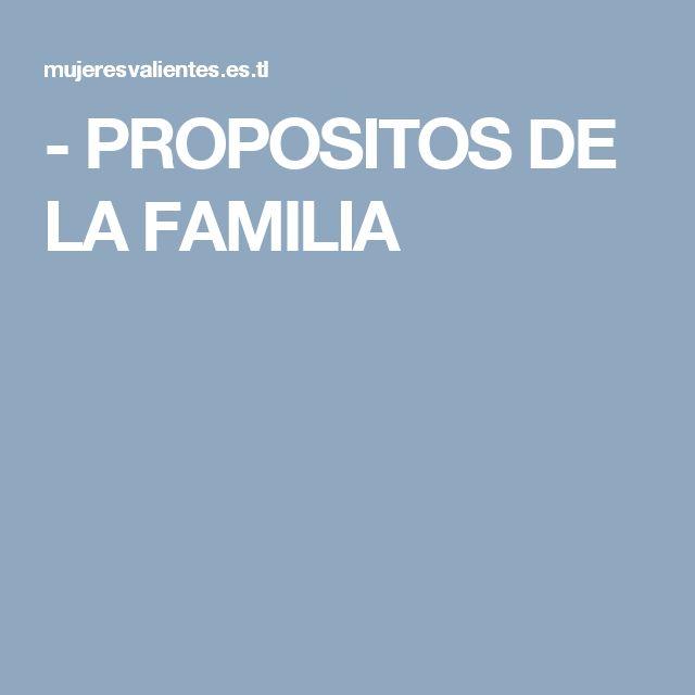 - PROPOSITOS DE LA FAMILIA