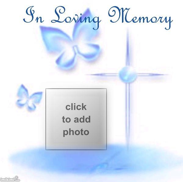 In Loving Memory Imikimi Frames Pinterest Memories Frame And