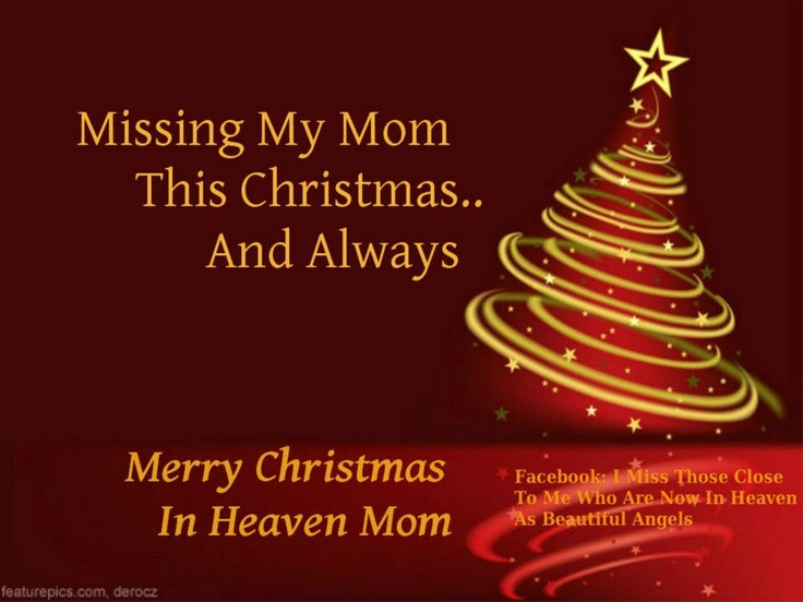 71 best miss you mom images on love my first christmas in heaven poem - Merry Christmas From Heaven Poem