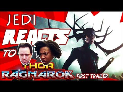 "JEDI REACTS!: ""Thor: Ragnarok"" Official Trailer #1  