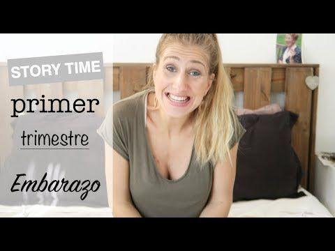 PRIMER TRIMESTRE EMBARAZO | STORY TIME