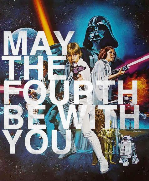 National Star Wars Day- May the Fourth Be With You!