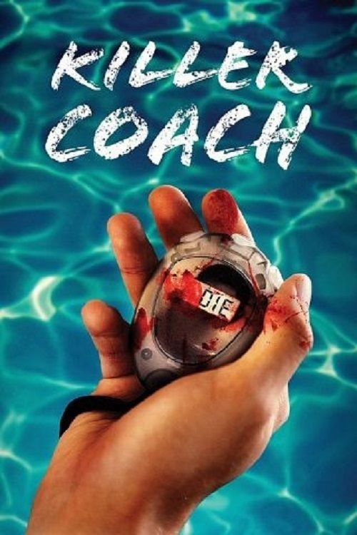 Watch->> Killer Coach 2016 Full - Movie Online
