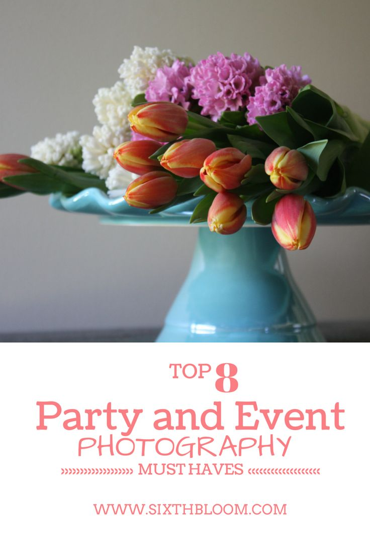 Top 8 Party and Event Photography Must Haves, Party Photography, Detail Shots, Shooting Events, Tips on Shooting Parties