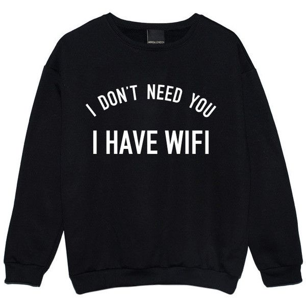 I Have Wifi Sweater Jumper Womens Ladies Funny Fun Tumblr Hipster Swag... (14.265 CLP) ❤ liked on Polyvore featuring tops, hoodies, sweatshirts, sweaters, shirts, sweatshirt, black, women's clothing, gothic shirts and hipster sweatshirt