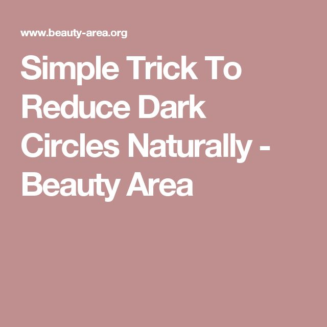 Simple Trick To Reduce Dark Circles Naturally - Beauty Area