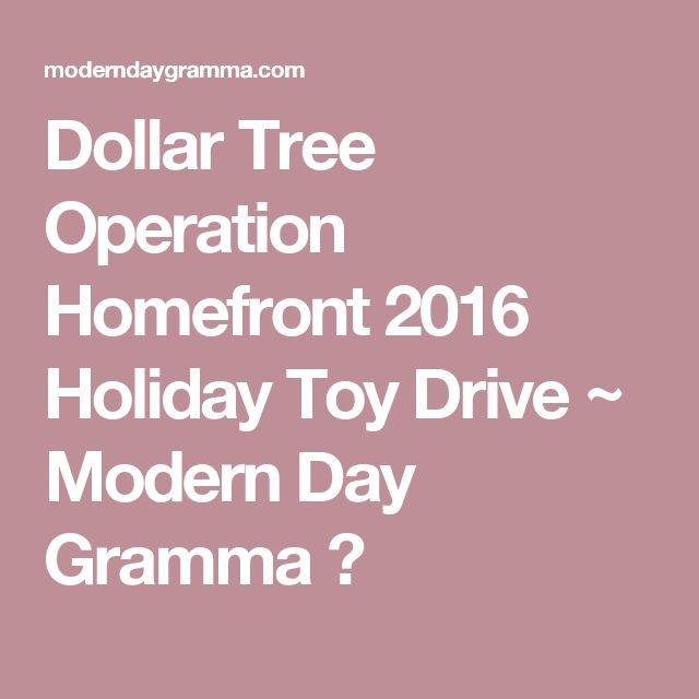 Dollar Tree Operation Homefront 2016 Holiday Toy Drive ~ Modern Day Gramma ♥