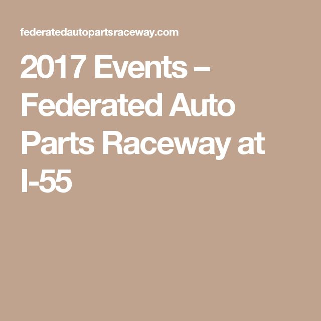 2017 Events – Federated Auto Parts Raceway at I-55